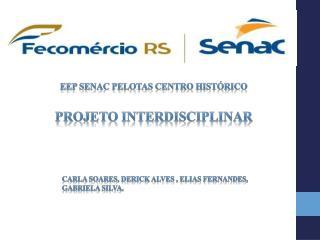 Eep Senac Pelotas Centro Histórico Projeto Interdisciplinar