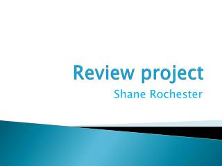 Review project