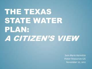 The Texas State Water Plan:  A citizen's view