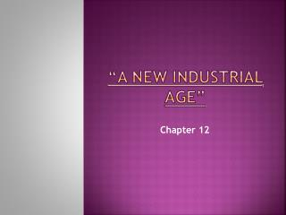 """A New Industrial Age"""