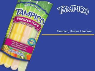 Tampico,  Unique Like You