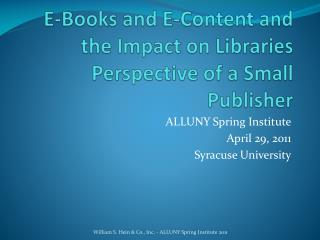 E-Books and E-Content and the Impact on Libraries Perspective of a Small Publisher