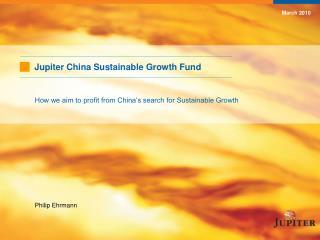 Jupiter China Sustainable Growth Fund