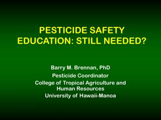 PESTICIDE SAFETY EDUCATION: STILL NEEDED?