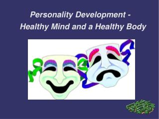 Personality Development - Healthy Mind and a Healthy Body