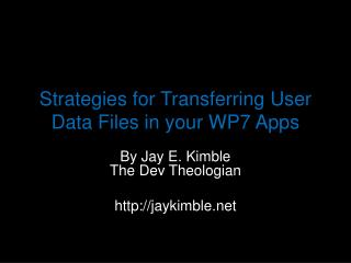 Strategies for Transferring User Data Files in your WP7 Apps