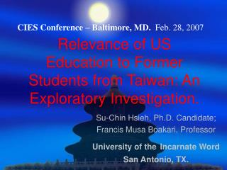 Relevance of US  Education to Former Students from Taiwan: An Exploratory Investigation.