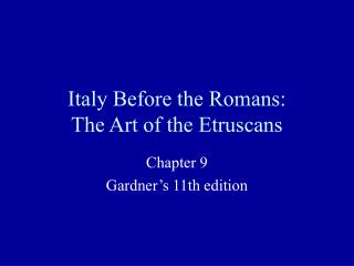 Italy Before the Romans: The Art of the Etruscans