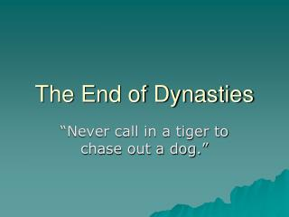The End of Dynasties