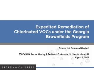 Expedited Remediation of Chlorinated VOCs under the Georgia Brownfields Program