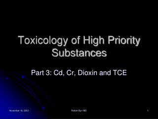 Toxicology of High Priority Substances