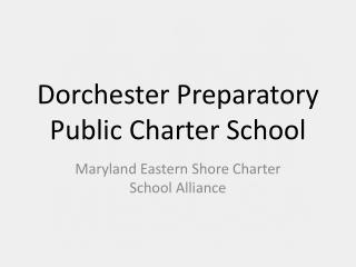 Dorchester Preparatory Public Charter School