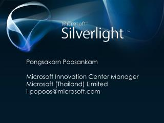 Pongsakorn Poosankam Microsoft Innovation Center Manager Microsoft  (Thailand) Limited