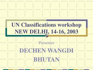 UN Classifications workshop NEW DELHI, 14-16, 2003