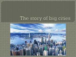 The story of big cities
