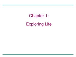 Chapter 1: Exploring Life