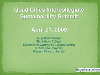 Quad Cities Intercollegiate Sustainability Summit April 21, 2009