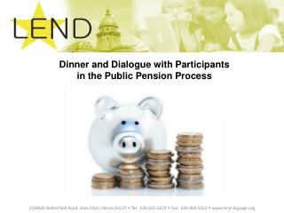 Dinner and Dialogue  w ith Participants  in the Public Pension Process