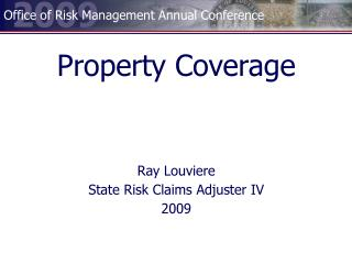 Property Coverage   Ray Louviere State Risk Claims Adjuster IV 2009