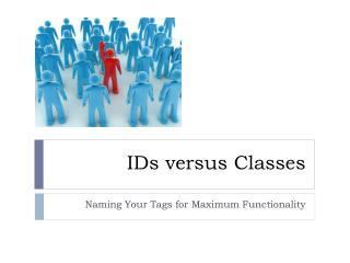 IDs versus Classes