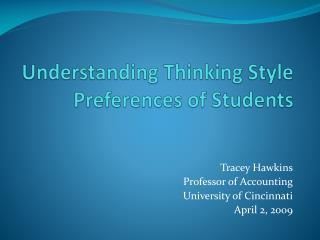 Understanding Thinking Style Preferences of Students