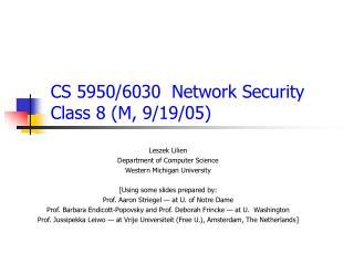 CS 5950/6030  Network  Security Class  8  ( M , 9/ 19 /05)