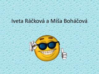 Iveta Ráčková a Míša Boháčová
