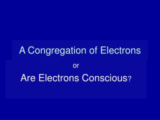 A Congregation of Electrons