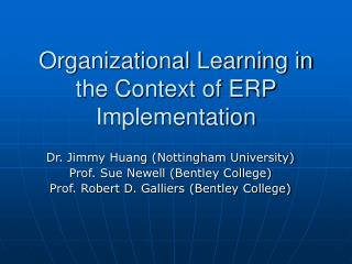Organizational Learning in the Context of ERP Implementation