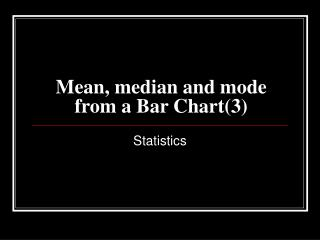 Mean, median and mode from a Bar Chart(3)