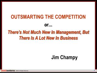 OUTSMARTING THE COMPETITION or…