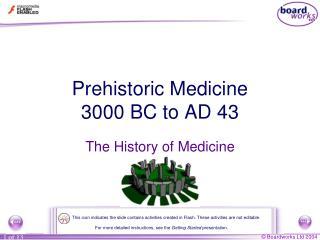 Prehistoric Medicine 3000 BC to AD 43