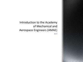 Introduction to the Academy of Mechanical and Aerospace Engineers (AMAE)