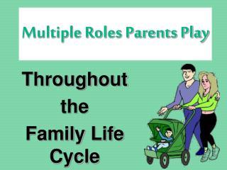 Multiple Roles Parents Play
