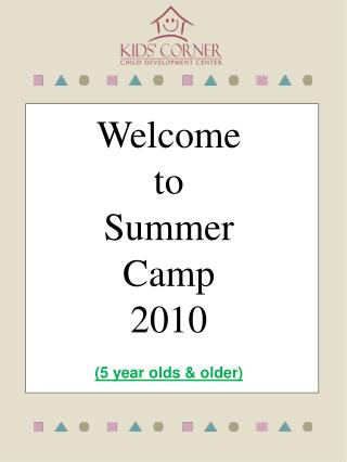 Welcome to Summer  Camp 2010 (5 year olds & older)