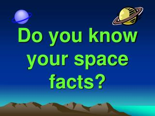 Do you know your space facts?