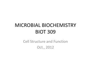 MICROBIAL BIOCHEMISTRY BIOT 309