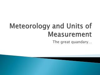 Meteorology and Units of Measurement