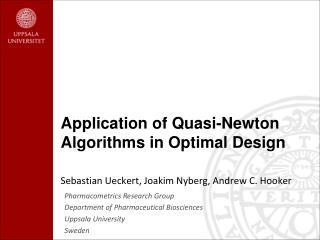 Application of Quasi-Newton Algorithms in Optimal Design