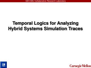 Temporal Logics for Analyzing Hybrid Systems Simulation Traces