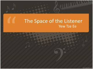 The  Space  of the  Listener