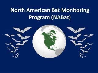 North American Bat Monitoring Program ( NABat )