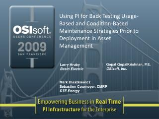 Using PI for Back Testing Usage-Based and Condition-Based Maintenance Strategies Prior to Deployment in Asset Management