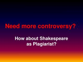 Need more controversy?