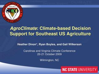 AgroClimate : Climate-based Decision Support for Southeast  US  Agriculture