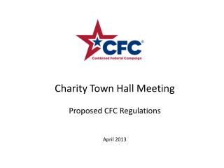 Charity Town Hall Meeting Proposed CFC Regulations April 2013