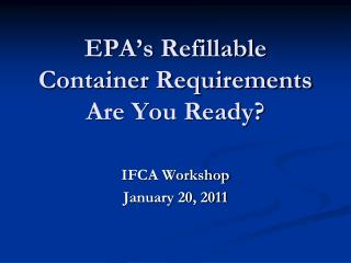 EPA�s Refillable Container Requirements Are You Ready?