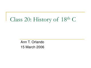 Class 20: History of 18 th  C