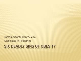 Six Deadly Sins of Obesity