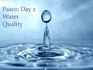 Pasco: Day 2 Water Quality